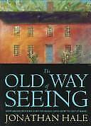 The Old Way of Seeing: How Architecture Lost Its Magic (and How to Get It Back),