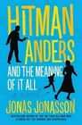 Hitman Anders and the Meaning of It All by Jonas Jonasson, Rachel Willson-Broyles (Paperback / softback, 2016)