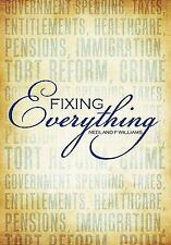 Fixing Everything : Government Spending, Taxes, Entitlements, Healthcare,...