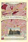 A Guide to Liverpool 1928 by Paul Leslie Line, John Bartholomew (Hardback, 2014)