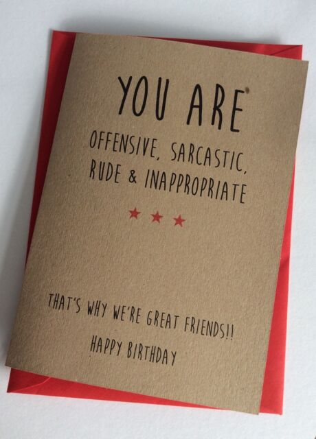 Personalised Handmade Birthday Card Offensive Sarcastic Friend Funny Rude