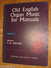 Old English Organ Music for Manuals Book 3 1966 C H Trevor