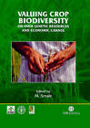 Valuing Crop Biodiversity: On-farm Genetic Resources and Economic Change by CABI Publishing (Hardback, 2005)