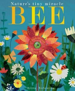 Bee-Nature-039-s-tiny-miracle-by-Britta-Teckentrup-9781848693166-Brand-New