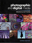 Photographic and Digital Media: Ideas and Actions: Years 9- 10 by Chris Bates (Paperback, 2007)
