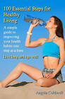 100 Essential Steps for Healthy Living by Angela Coldwell (Paperback / softback, 2008)