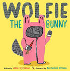 Wolfie the Bunny by Ame Dyckman (Paperback, 2016)