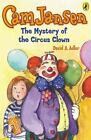 Cam Jansen Ser.: The Mystery of the Circus Clown by David A. Adler (2004, UK-B Format Paperback)