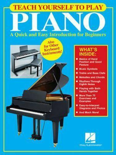 Teach Yourself to Play Piano : A Quick and Easy
