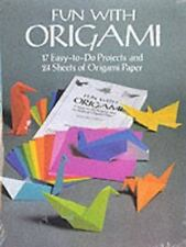 Fun with Origami: 17 Easy-to-Do Projects and 24 Sheets of Origami Paper (Dover O