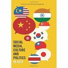 Social Media, Culture and Politics in Asia by Peter Lang Publishing Inc (Paperback, 2014)