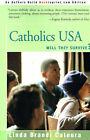 Catholics USA: Will They Survive? by Linda Brandi Cateura (Paperback / softback, 2000)