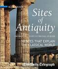 Sites of Antiquity: From Ancient Egypt to the Fall of Rome, 50 Sites That Explain the Classical World by Charles Freeman (Hardback, 2009)