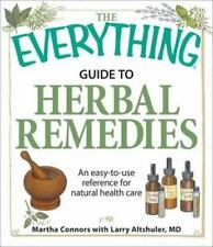 The Everything Guide to Herbal Remedies: An easy-to-use reference for -ExLibrary