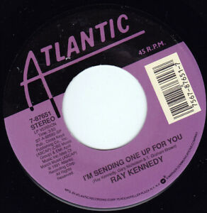 """RAY KENNEDY - I'm Sending One Up For You  7"""" 45"""