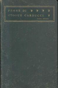 PROSE-DI-GIOSUE-CARDUCCI-MDCCCLIX-MCMIII-1905-Zanichelli-prima-edizione
