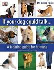 If Your Dog Could Talk by Bruce Fogle (Paperback, 2006)