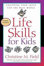 Life Skills for Kids: Equipping Your Child for the Real World by Field, Christi