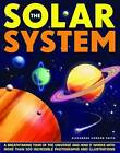 The Solar System: A Breathtaking Tour of the Universe and How it Works with More Than 300 Incredible Photographs and Illustrations by Alexander Gordon Smith (Hardback, 2014)