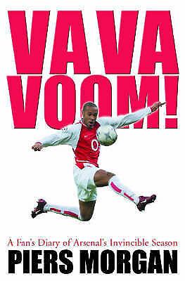 Va Va Voom!: A Year with Arsenal 2003-04  Piers Morgan Book