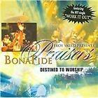Bonafide Praisers - Destined to Worship (2008)