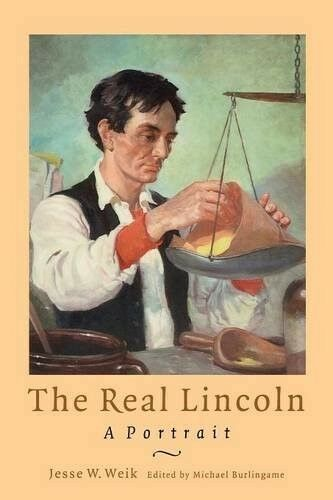 Very Good, The Real Lincoln: A Portrait (Abraham Lincoln), Weik, Jesse William,