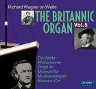 The Britannic Organ, Vol. 5: Richard Wagner on Welte (CD, Nov-2012, 2 Discs, Oehms Classics)