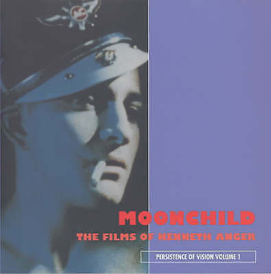Moonchild: The Films of Kenneth Anger by Jack Hunter
