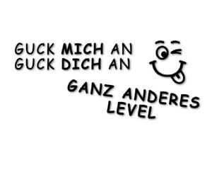 GUCK-MICH-DICH-AN-GANZ-ANDERES-LEVEL-Aufkleber-Autoaufkleber-decal-24-8160