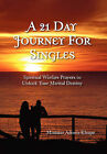 A 21 Day Journey for Singles: Spiritual Warfare Prayers to Unlock Your Marital Destiny by Minister Adonis Khupe (Paperback / softback, 2011)