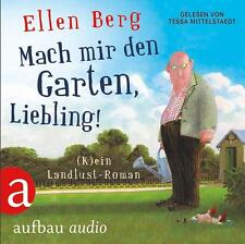 Mach mir den Garten, Liebling!: (K)ein Landlust-Roman  Gelesen von Tessa Mi - CD