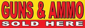 3'x10' GUNS & AMMO SOLD HERE Vinyl Banner Sign weapons, bullets, sell, firearms
