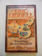 Christian Heroes Ser. Then and Now: Christian Heroes - Then and Now - Eric Liddell : Something Greater Than Gold by Geoff Benge and Janet Hazel Benge (1998, Paperback)