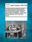A Charge to the Grand Jury, at the Quarter Sessions of the Peace for the County of Lancaster: Held by Adjournment at Preston, on the 16th Day of January, 1817 / By W.D. Evans. by Gale, Making of Modern Law (Paperback / softback, 2011)