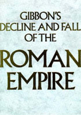 """Gibbon, Edward, Gibbon's """"Decline and Fall of the Roman Empire"""": Abridged and Il"""
