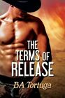 The Terms of Release by Ba Tortuga (Paperback / softback, 2014)