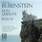 Anton Rubinstein - Rubinstein: Don Quixote; Ivan IV (2013)
