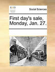 First Day's Sale, Monday, Jan. 27. by Multiple Contributors (Paperback / softback, 2010)
