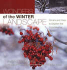 Wonders of the Winter Landscape: Shrubs and Trees to Brighten the Cold-Weather Garden by Vincent A. Simeone (Hardback, 2005)