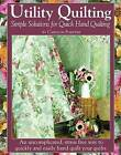 Utility Quilting: Simple Solutions for Quick Hand Quilting by Carolyn Forster (Paperback, 2011)