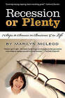 Recession or Plenty: 7 Steps to Success in Business & in Life by Marilyn McLeod (Paperback / softback, 2010)