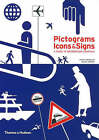 Pictograms, Icons and Signs: A Guide to Information Graphics by Rayan Abdullah, Roger Hubner (Paperback, 2006)
