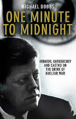 One Minute To Midnight: Kennedy, Khrushchev and Castro on the Brink of-ExLibrary