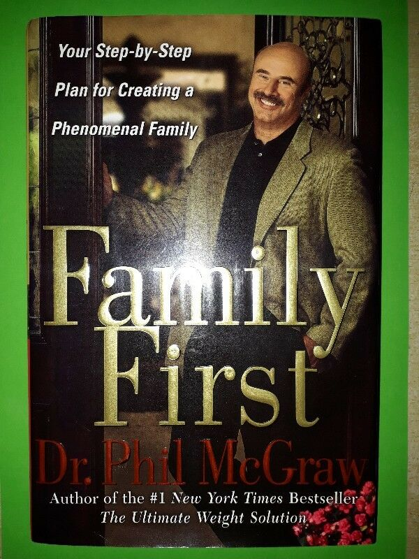 Family First - Your Step-By-Step Plan For Creating A Phenomenal Family - DR Phil McGraw.