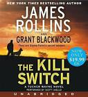 The Kill Switch Low Price CD: A Tucker Wayne Novel by Grant Blackwood, James Rollins (CD-Audio, 2014)