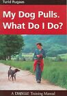 My Dog Pulls. What Do I Do? by Turid Rugaas 9781929242238 Paperback 2005