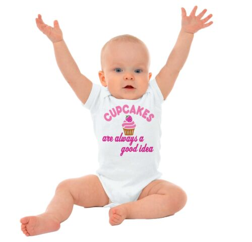 Cupcakes Are Always A Good Idea Baking Sweet Girls Youth Newborn Infant Rompers