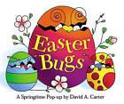 Easter Bugs: A Springtime Pop-up by David A. Carter (Hardback, 2007)
