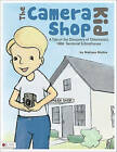 The Camera Shop Kid: A Tale of the Discovery of Oklahoma's 1889 Territorial Schoolhouse by Melissa Michie (Paperback / softback, 2011)