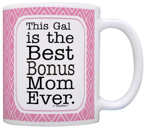 stepmom gifts bonus mom this gal is the best ever step mom coffee